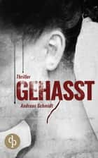 Gehasst ebook by Andreas Schmidt