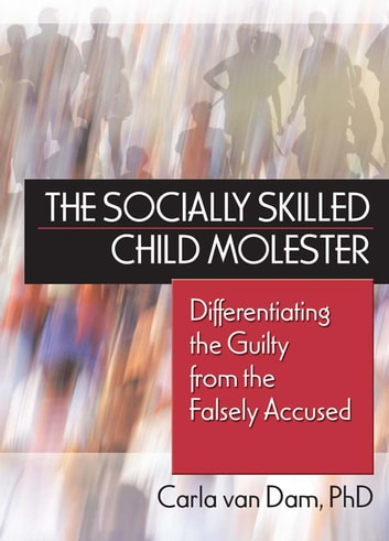 The socially skilled child molester ebook by carla van dam the socially skilled child molester differentiating the guilty from the falsely accused ebook by carla fandeluxe Document