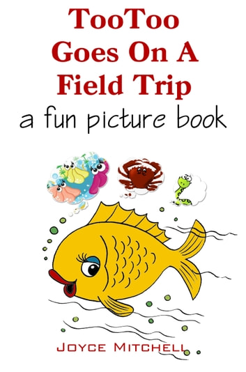 TooToo Goes On a Field Trip ebook by Joyce Mitchell