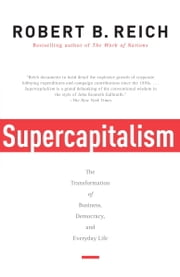 Supercapitalism ebook by Robert B. Reich