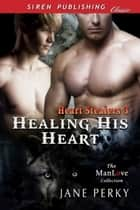 Healing His Heart ebook by Jane Perky