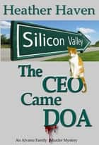 The CEO Came DOA ebook by Heather Haven