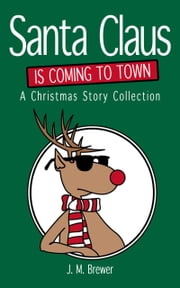 Santa Claus is Coming to Town ebook by Joseph Mark Brewer