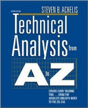 Technical Analysis from A to Z, 2nd Edition ebook by Steven Achelis
