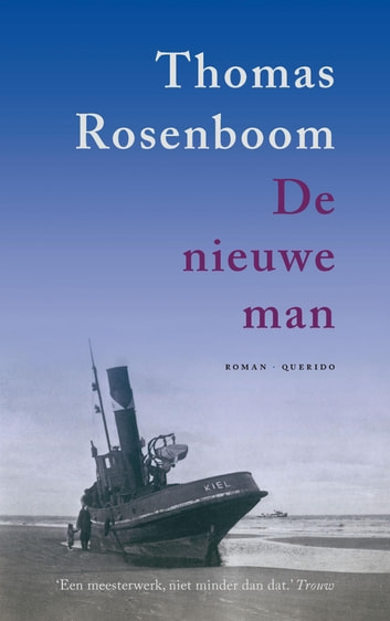 De nieuwe man ebook by Thomas Rosenboom