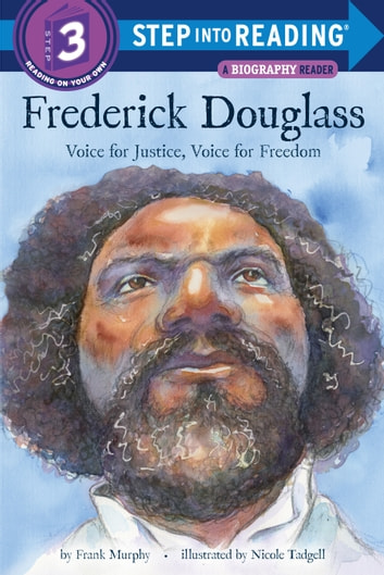 Frederick Douglass - Voice for Justice, Voice for Freedom ebook by Frank Murphy
