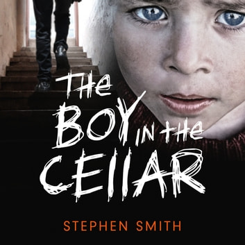 The Boy in the Cellar audiobook by Stephen Smith