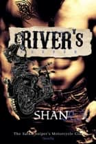 River's Keeper - The Satan Sniper's Motorcycle Club, #2 ebook by Shan R.K