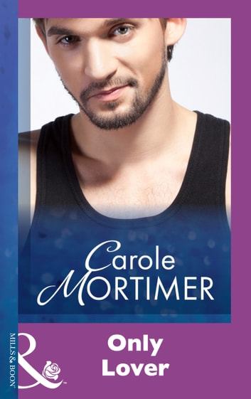 Only Lover (Mills & Boon Modern) ebook by Carole Mortimer