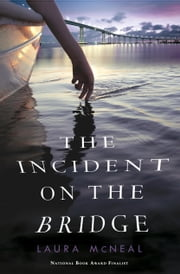 The Incident on the Bridge ebook by Laura McNeal