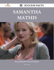 Samantha Mathis 88 Success Facts - Everything you need to know about Samantha Mathis ebook by Rita Dennis