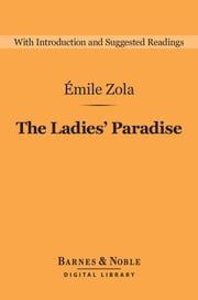 The Ladies' Paradise (Barnes & Noble Digital Library) ebook by Emile Zola, Eleanor Salotto, E. A. Vizetelly