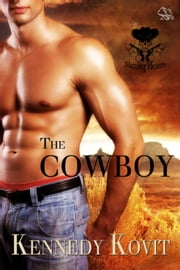 The Cowboy - Blazing Hearts, #2 ebook by Kennedy Kovit
