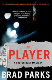 The Player - A Carter Ross Mystery ebook by Brad Parks