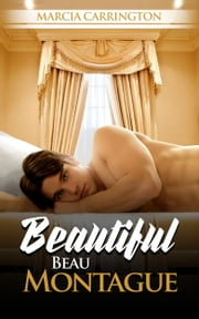 Beautiful Beau Montague ebook by Marcia Carrington