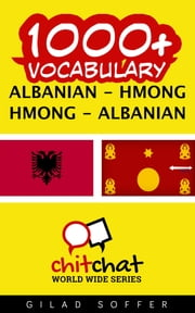 1000+ Vocabulary Albanian - Hmong ebook by Gilad Soffer