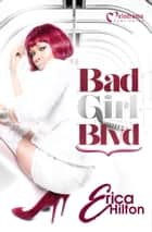 Bad Girl Blvd - Part 1 ebook by Erica Hilton