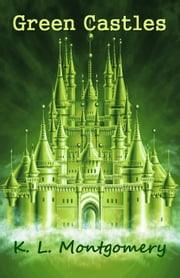 Green Castles ebook by K.L. Montgomery