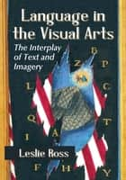 Language in the Visual Arts ebook by Leslie Ross