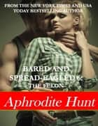 Bared and Spread-eagled 6: The Felon ebook by Aphrodite Hunt