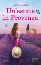 Un'estate in Provenza eBook by Lucy Coleman