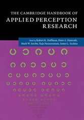 The Cambridge Handbook of Applied Perception Research ebook by