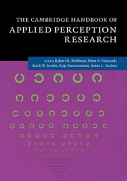The Cambridge Handbook of Applied Perception Research ebook by Robert R. Hoffman, Peter A. Hancock, Raja Parasuraman,...