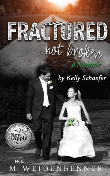 Fractured Not Broken ebook by Kelly Schaefer,M. Weidenbenner