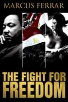 The Fight for Freedom ebook by Marcus Ferrar