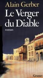 Le verger du diable ebook by Alain Gerber