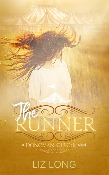 The Runner - The Donovan Circus Series ebook by Liz Long