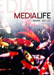 Media Life ebook by Mark Deuze