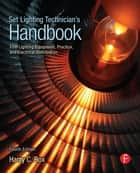 Set Lighting Technician's Handbook ebook by Harry Box