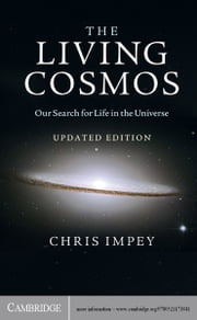 The Living Cosmos - Our Search for Life in the Universe ebook by Chris Impey