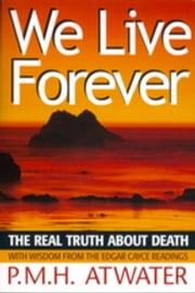 We Live Forever ebook by PMH Atwater
