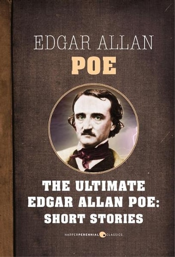 Edgar Allan Poe Short Stories - The Ultimate Edgar Allan Poe ebook by Edgar Allan Poe
