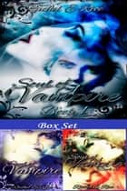 Soul of A Vampire Box Set ebook by Rachel E Rice
