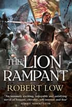The Lion Rampant (The Kingdom Series) ebook by