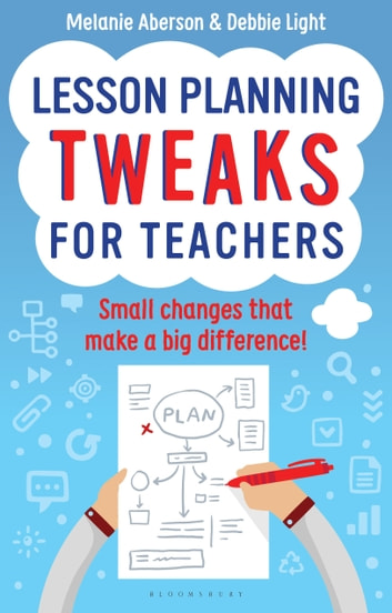 Lesson planning tweaks for teachers ebook by melanie aberson lesson planning tweaks for teachers small changes that make a big difference ebook by melanie fandeluxe Choice Image