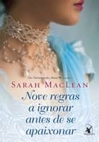 Nove regras a ignorar antes de se apaixonar eBook by Sarah MacLean