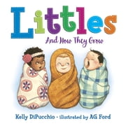 Littles: And How They Grow ebook by Kelly DiPucchio,Ag Ford