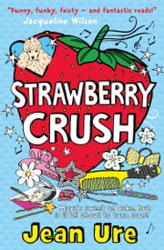 Strawberry Crush ebook by Jean Ure