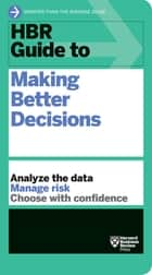 HBR Guide to Making Better Decisions ebook by Harvard Business Review
