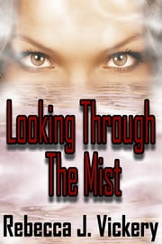 Looking Through The Mist ebook by Rebecca J Vickery