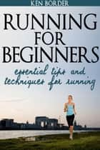 Running for Beginners ebook by Ken Border