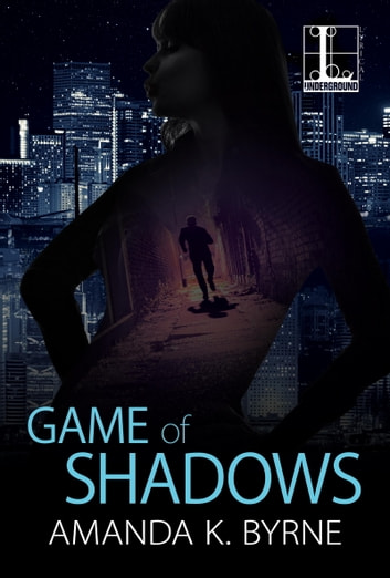 Game of Shadows ebook by Amanda K. Byrne