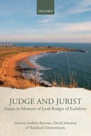 Judge and Jurist: Essays in Memory of Lord Rodger of Earlsferry ebook by Andrew Burrows,David Johnston, QC,Reinhard Zimmermann