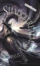 Shadowrealm - The Twilight War, Book III ebook by Paul S. Kemp