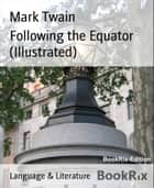 Following the Equator (Illustrated) ebook by Mark Twain