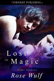 Lost in Magic ebook by Rose Wulf